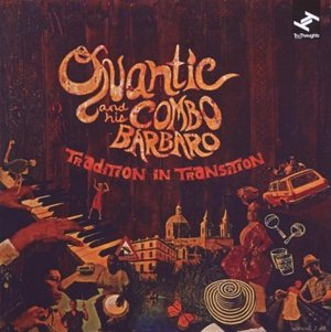 (2LP)Quantic and his Combo Barbaro 「Tradition in Transition」