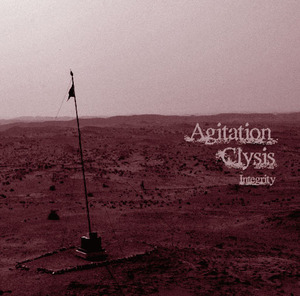 Agitaion Clysis~Integrity~