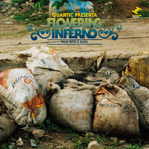 Quantic Presenta Floering Inferno「Dog With A Rope」