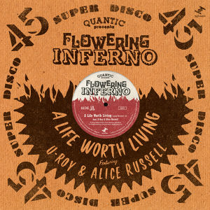 (12inch)Quantic presenta Flowering Inferno 「A Life Worth Living feat. U-Roy & Alice Russell」